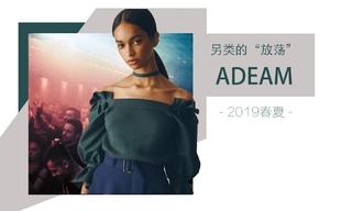"""Adeam - 另类的""""放荡""""(2019春夏)"""