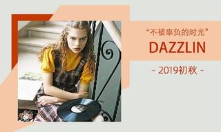 Dazzlin - 不被辜负的时光(2019初秋)