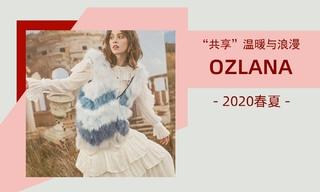 """Ozlana - """"共享""""溫暖與浪漫(2020春夏)"""